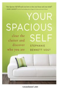Your Spacious Self Clear the Clutter and Discover Who You Are by Stephanie Bennett
