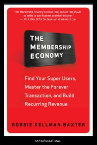 Book Review: The Membership Economy by Robbie Kellman Baxter