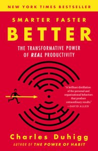productivity-hacks-smarter-faster-better-Charles-Duhigg-cover