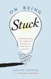 On-Being-Stuck-writer's-block-Laraine-Herring