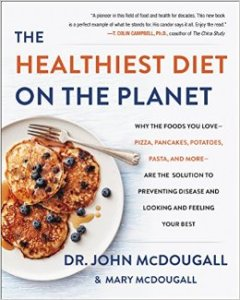 a-plant-based-diet-the-healthiest-diet-on-the-planet-by-dr-john-mcdougall-mary-mcdougall
