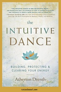 The Intuitive Dance Building, Protecting, and Clearing Your Energy