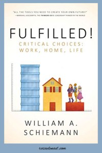 Fulfilled - Critical Choices Work, Home, Life - 7 Helpful Tips for Achieving Long-term Fulfillment