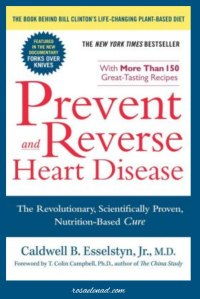 Prevent and Reverse Heart Disease - Books on Plant-Based Diet from 3 of the most Popular Doctors