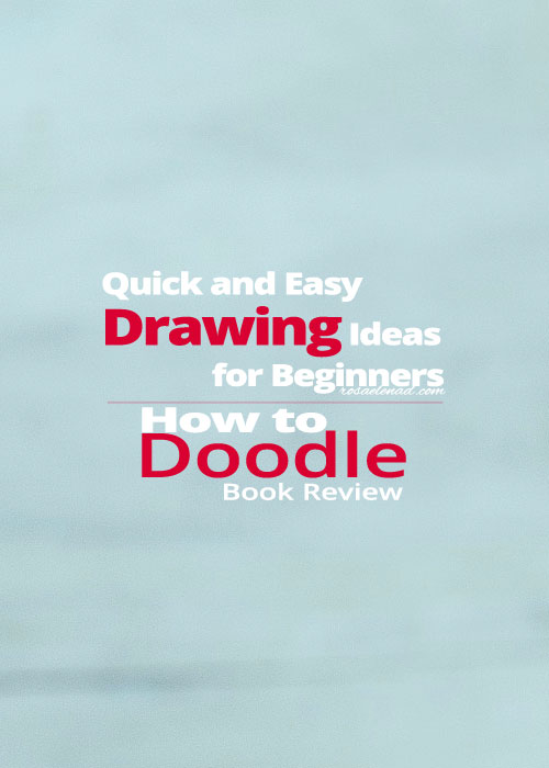How To Doodle Quick And Easy Drawing Ideas For Beginners Rosa Elena D
