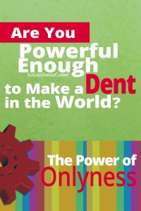 Are You Powerful Enough to Make a Dent in the World - The Power of Onlyness - Nilofer Merchant