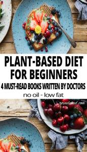 Plant-Based Diet for Beginners - 4 must-read books written by Doctors - enjoy eating