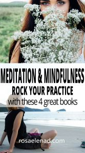 Mindfulness and Meditation: 4 Great Books to Rock Your Practice