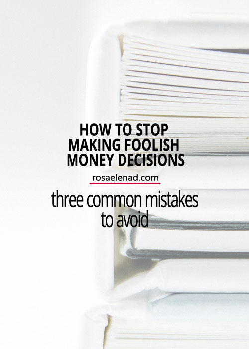 How to Stop Making Foolish Money Decisions - three common mistakes to avoid - Dollars and Sense - Book Review