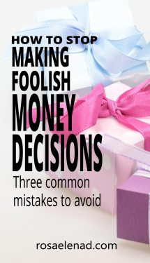 How to Stop Making Foolish Money Decisions - three common mistakes to avoid