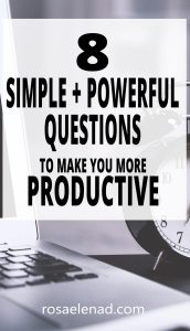 8 Simple + Powerful Questions to Make You More Productive