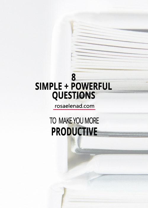 8 Simple + Powerful Questions to Make You More Productive - Time Management