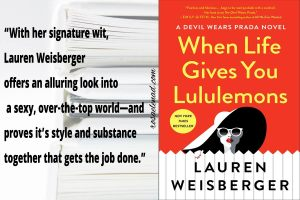 When Life Gives You Lululemons - Lauren Weisberger - Book Review - Google