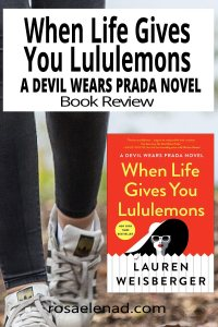 When Life Gives You Lululemons - Lauren Weisberger - Book Review