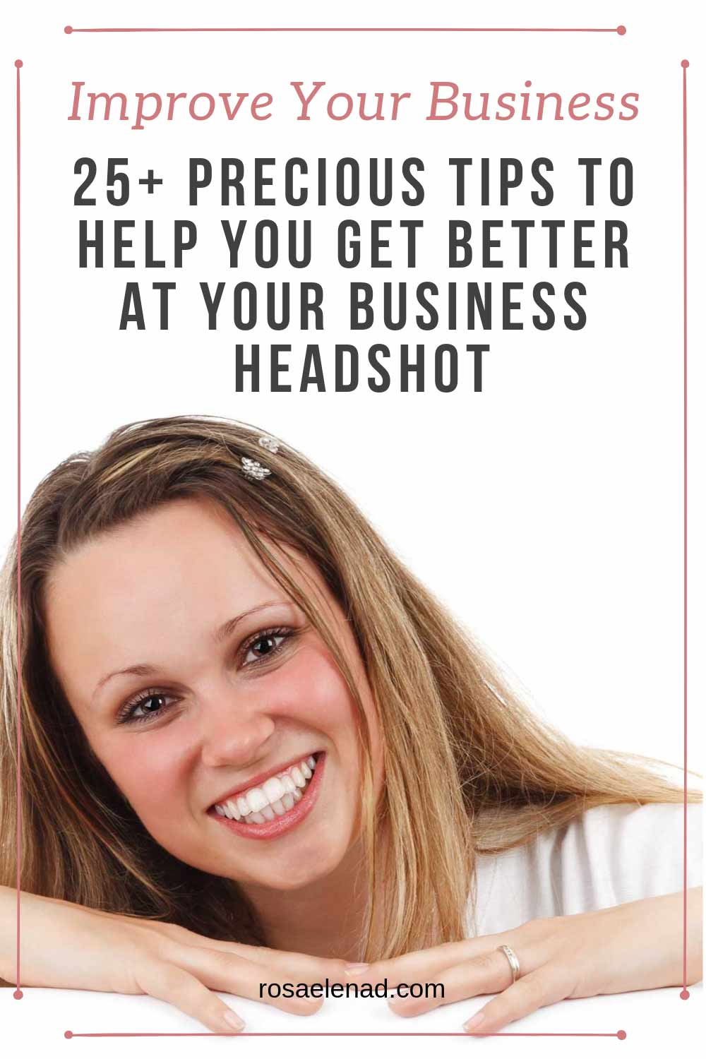 25+ precious tips to help you get better at your business headshot