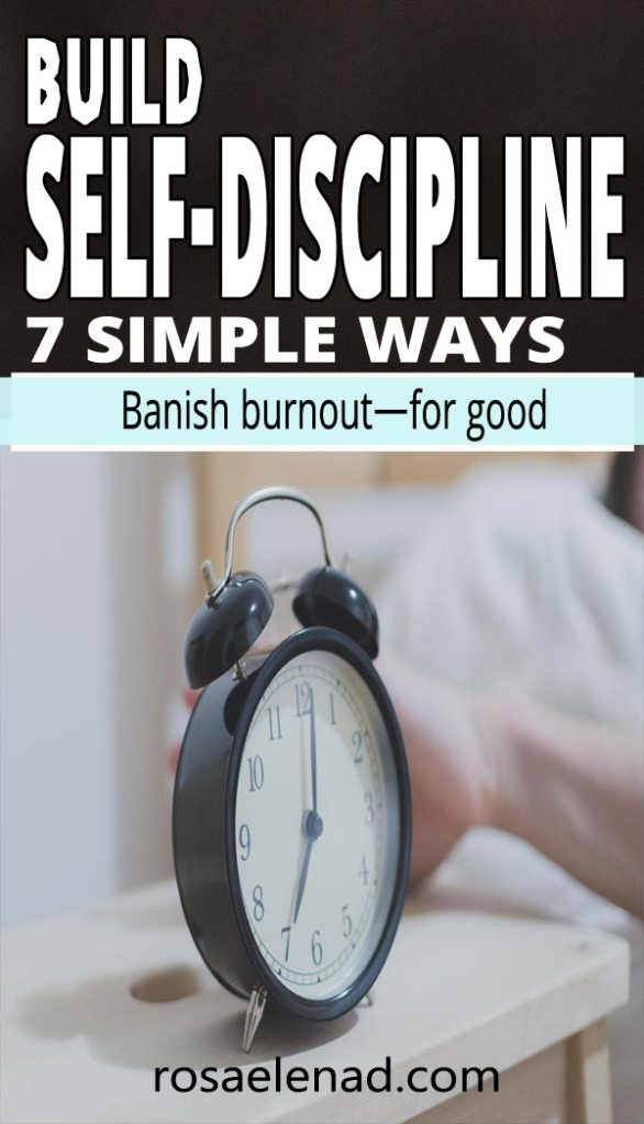 A hand turning off analog alarm clock displaying 07 am with text overlay - 7 Simple Ways to Build Self-Discipline. Avoid burnout for good
