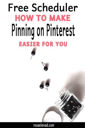 Free scheduler - How to make pinning on Pinterest easier for you.jpg