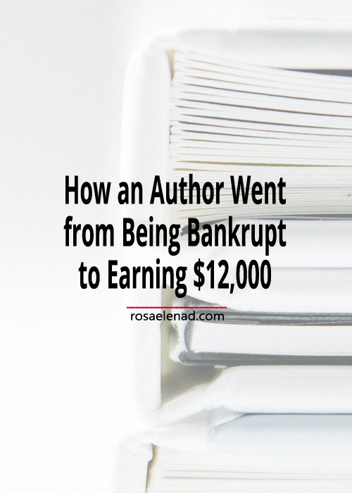 A white pile of books with text overlay - How an Author Went from Being Bankrupt to Earning $12,000
