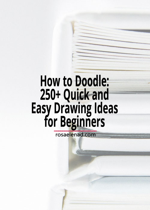 Pile of books with text overlay - How to Doodle 250+ Quick and Easy Drawing Ideas for Beginners