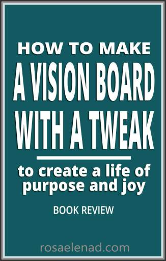 A blue-green pin with text overlay - How to make a vision board with a tweak to create a life of purpose and joy - Book Review