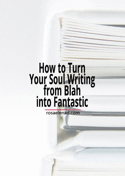 Pile of books with text overlay - How to Turn Your Soul Writing from Blah into Fantastic