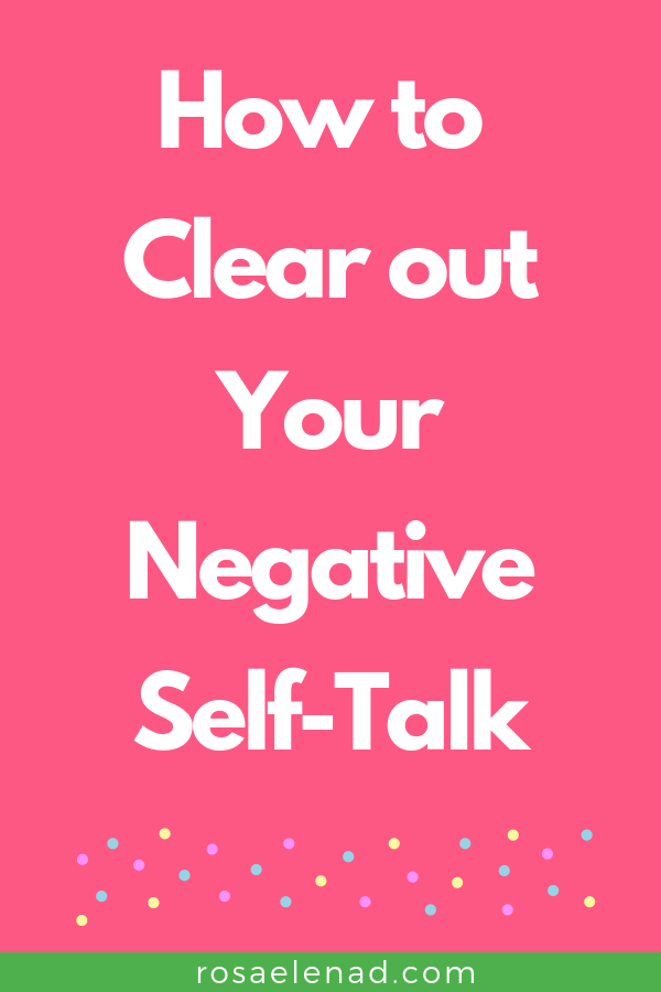How to clear out your negative self-talk