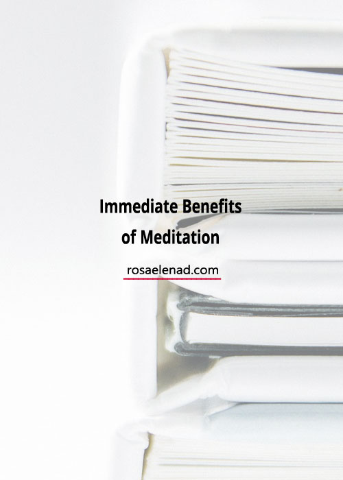Immediate benefits of meditation - rosaelenad.com