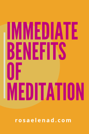 Immediate benefits of meditation