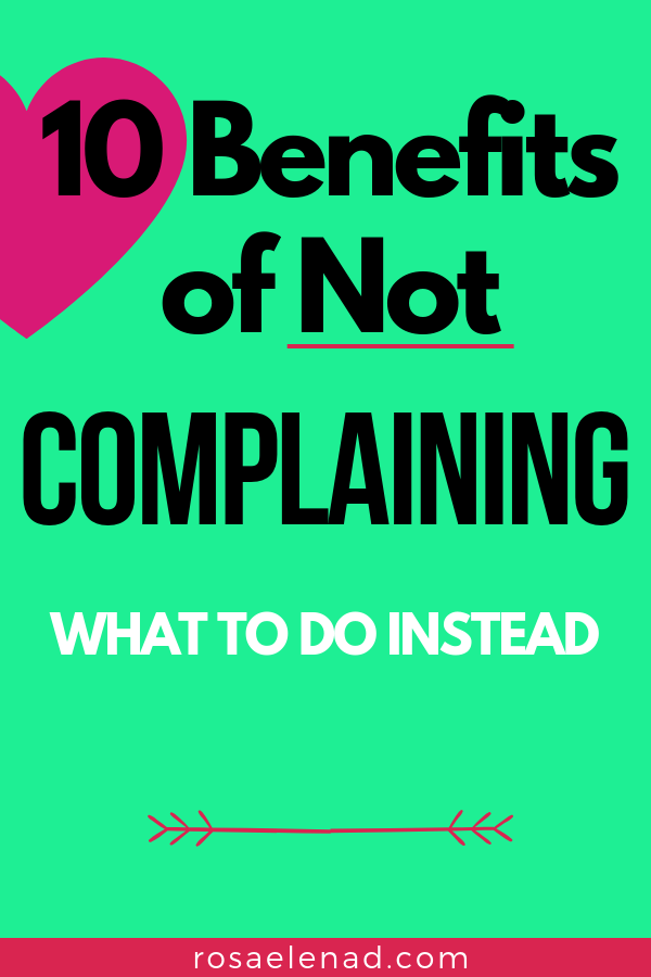 Benefits of not complaining