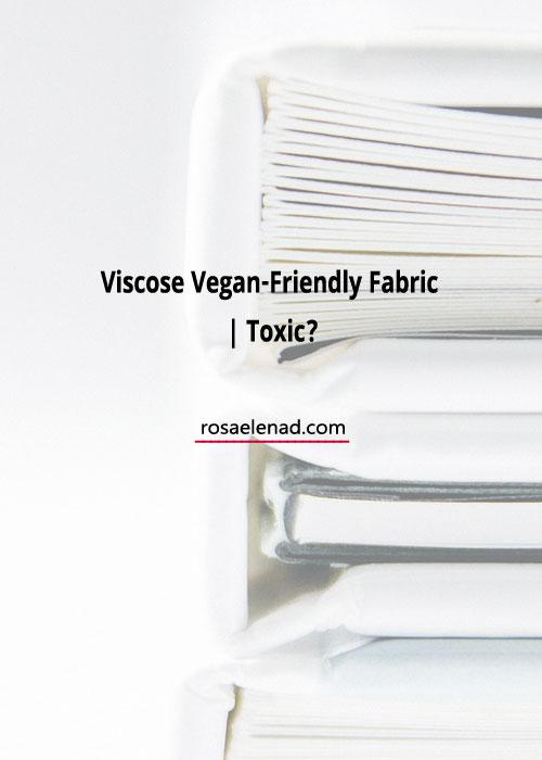 Viscose fabric vegan, toxic or not