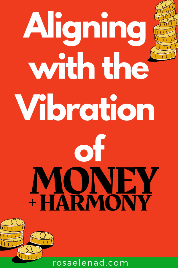 Aligning with the vibration of money + harmony