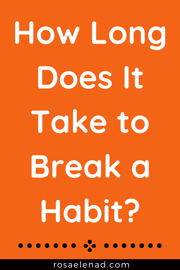 How Long Does It Take to Break a Habit