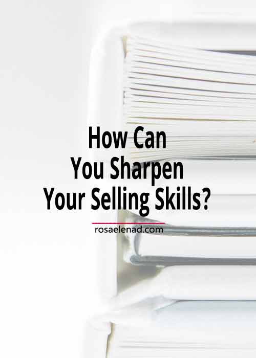 How Can You Sharpen Your Selling Skills