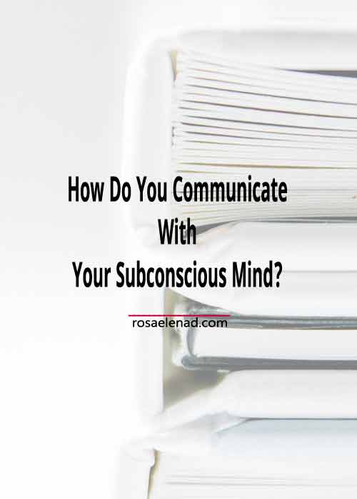 How Do You Communicate With Your Subconscious Mind
