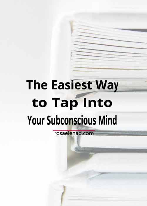 The Easiest Way to Tap Into Your Subconscious Mind