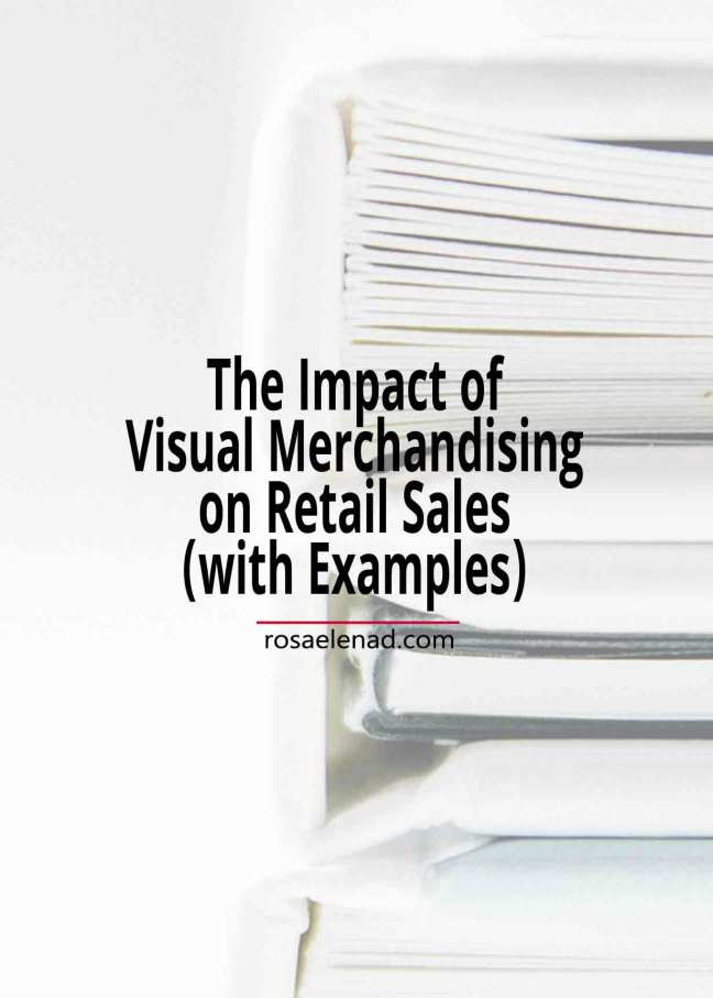 The Impact of Visual Merchandising on Retail Sales