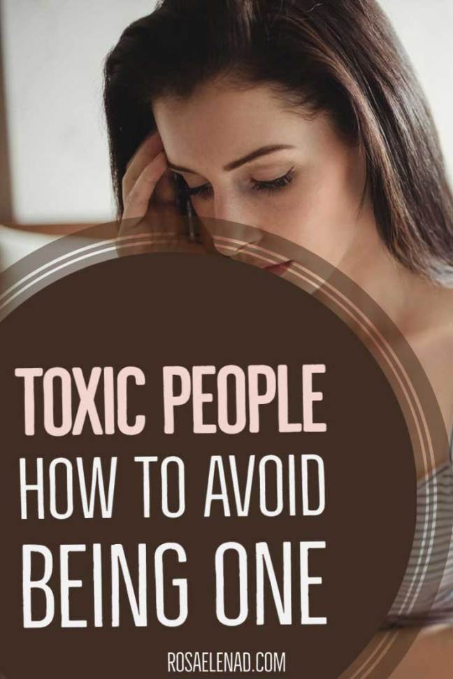 Toxic people - avoid being one