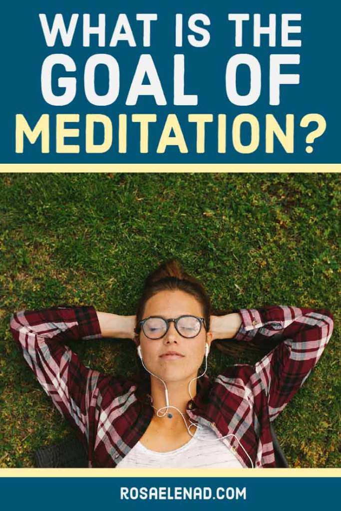 What's the goal of meditation