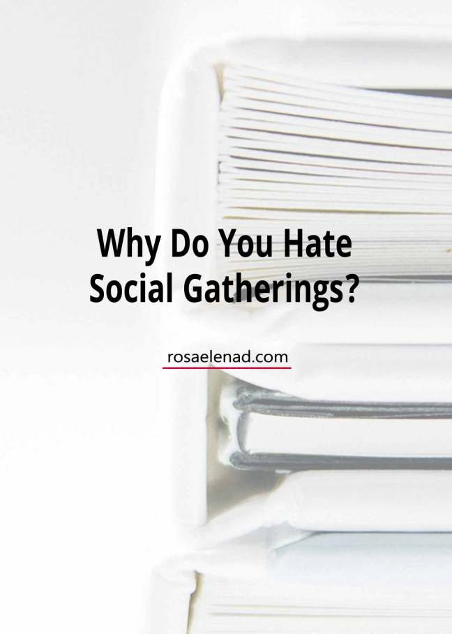 Why Do You Hate Social Gatherings
