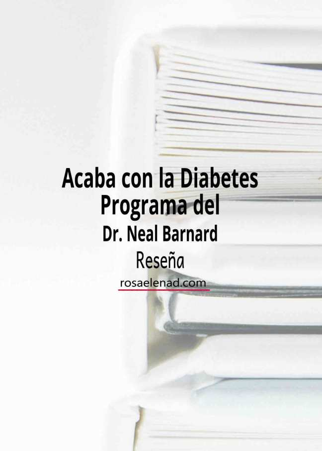 Acaba con la diabetes Dr. Neal Barnard