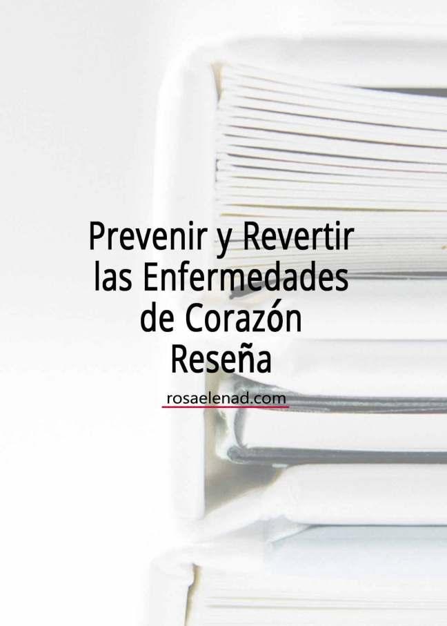 Prevenir y revertir las enfermedades de corazón