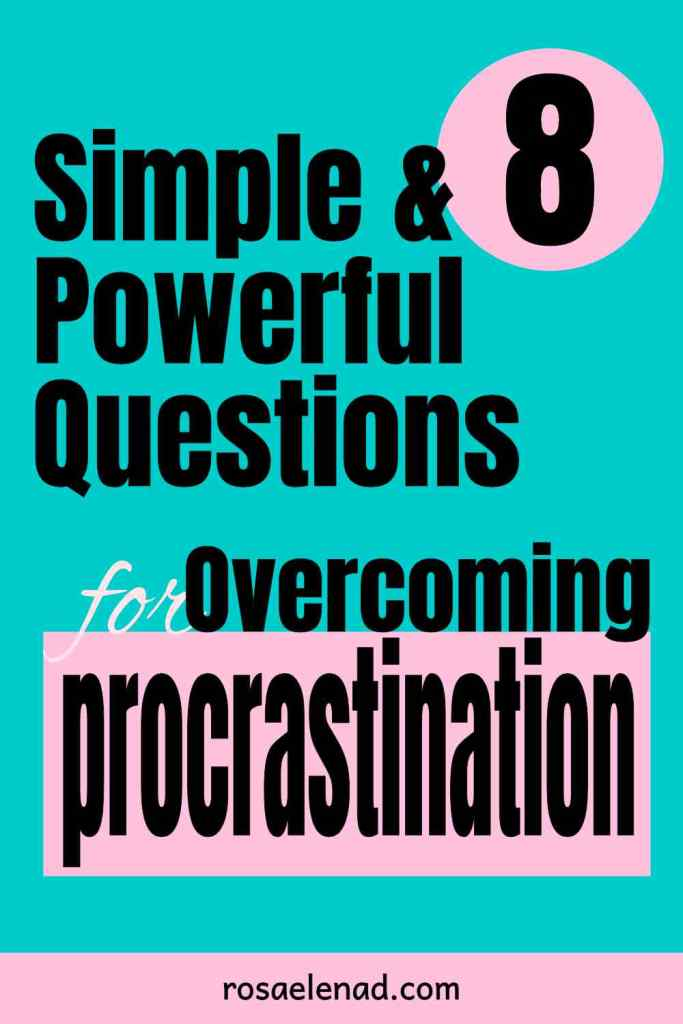 8 Simple + Powerful Questions to Overcome Procrastination