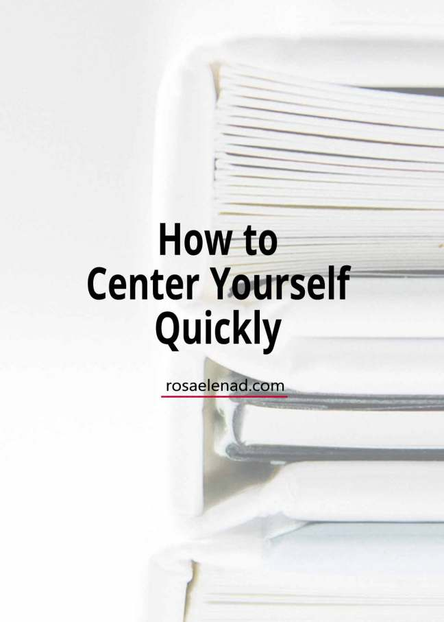 Center yourself quickly